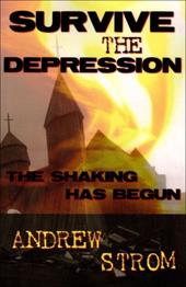 Survive the Depression... the Shaking Has Begun - Strom, Andrew