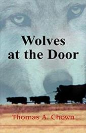 Wolves at the Door - Chown, Thomas A. / Brown, Drollene P.