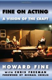 Fine on Acting: A Vision of the Craft - Fine, Howard / Freeman, Chris