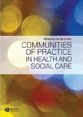 Communities of Practice in Health and Social Care - Le May, Andree / Wenger, Etienne