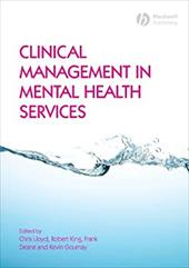 Clinical Management in Mental Health Services - Lloyd, Chris / King, Robert / Deane, Frank P.