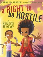 A Right to Be Hostile: The Boondocks Treasury - McGruder, Aaron / Moore, Michael