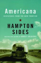 Americana: Dispatches from the New Frontier - Sides, Hampton