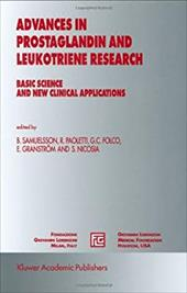 Advances in Prostaglandin and Leukotriene Research: Basic Science and New Clinical Applications - Samuelsson, Bengt / Samuelsson, B. / Paoletti, R.