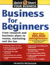 Business for Beginners: From Research and Business Plans to Money, Marketing and the Law - McGuckin, France / McGuckin