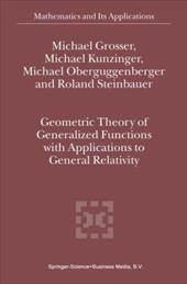 Geometric Theory of Generalized Functions with Applications to General Relativity - Grosser, Michael / Kunzinger, Michael / Oberguggenberger, Michael