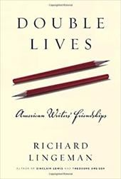 Double Lives: American Writers' Friendships - Lingeman, Richard R.