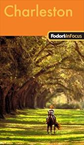 Fodor's in Focus Charleston: With Hilton Head & the Lowcountry - Smith, Eileen Robinson / Stallings, Douglas