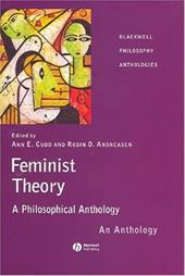 Feminist Theory: A Philosophical Anthology - Andreasen, Robin O. / Cudd, Ann