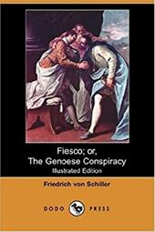 Fiesco; Or, the Genoese Conspiracy (Illustrated Edition) (Dodo Press) - Schiller, Friedrich