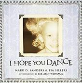 I Hope You Dance - Sanders, Mark D. / Sillers-Purcell, Tia / Lucado, Max