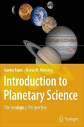 Introduction to Planetary Science: The Geological Perspective - Faure, Gunter / Mensing, Teresa M.