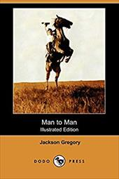Man to Man (Illustrated Edition) (Dodo Press) - Gregory, Jackson / Shepherd, J. G.