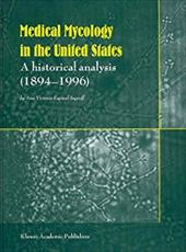 Medical Mycology and Training in the United States: A Historical Analysis (1894-1996) - Espinel-Ingroff, Ana