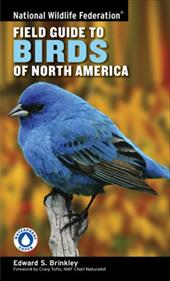 National Wildlife Federation Field Guide to Birds of North America - Brinkley, Edward S. / VIREO / Tufts, Craig