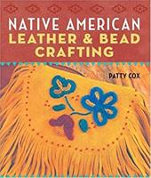Native American Leather & Bead Crafting - Cox, Patty