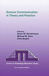 Science Communication in Theory and Practice - Stocklmayer, Sue / Stocklmayer, Susan M. / Stocklmayer, S. M.