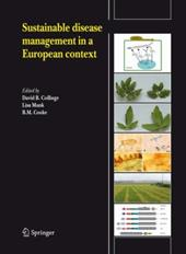 Sustainable Disease Management in a European Context: Reprinted from European Journal of Plant Pathology, Volume 121, No. 3, 2008 - Collinge, David B. / Munk, Lisa / Cooke, B. M.