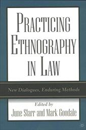 Practicing Ethnography in Law: New Dialogues, Enduring Methods - Starr, June / Goodale, Mark