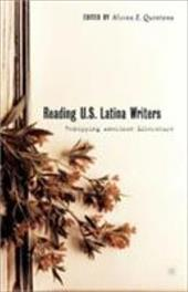 Reading U.S. Latina Writers: Remapping American Literature - Quintana, Alvina E.