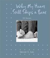 Why My Heart Still Skips a Beat: 100 Reasons - Lang, Gregory E.