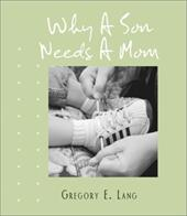 Why a Son Needs a Mom - Lang, Gregory E.