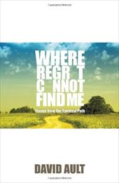 Where Regret Cannot Find Me - Ault, David