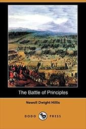 The Battle of Principles (Dodo Press) - Hillis, Newell Dwight
