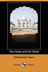 The Home and the World (Dodo Press) - Tagore, Rabindranath / Tagore, Surendranath