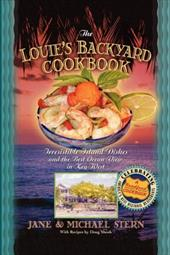 The Louie's Backyard Cookbook: Irrisistible Island Dishes and the Best Ocean View in Key West - Stern, Jane / Stern, Michael