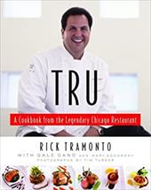 Tru: A Cookbook from the Legendary Chicago Restaurant - Tramonto, Rick / Turner, Tim / Gand, Gale