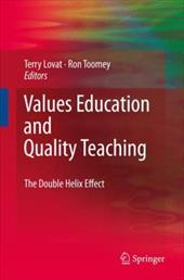 Values Education and Quality Teaching: The Double Helix Effect - Lovat, Terry / Toomey, Ron