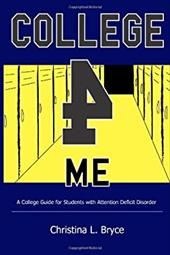 College for Me: A College Guide for Students with Attention Deficit Disorder - Bryce, Christina