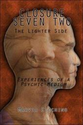 Closure Seven Two: The Lighter Side, Experiences of a Psychic Medium - Cicchino, Marvia