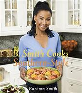 B. Smith Cooks Southern-Style - Smith, Barbara
