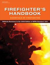 Firefighter's Handbook: Essentials of Firefighting - Delmar Cengage Learning