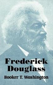 Frederick Douglass - Washington, Booker T.