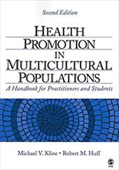 Health Promotion in Multicultural Populations: A Handbook for Practitioners and Students - Kline, Michael V. / Huff, Robert M.