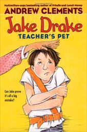 Jake Drake, Teacher's Pet - Clements, Andrew / Pedersen, Janet
