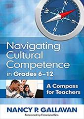 Navigating Cultural Competence in Grades 6-12: A Compass for Teachers - Gallavan, Nancy P. / Rios, Francisco