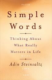 Simple Words: Thinking about What Really Matters in Life - Steinsaltz, Adin / Schachter, Elana / Shabtai, Ditsa