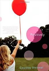 Positively - Sheinmel, Courtney