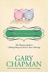 Profit Sharing: The Chapman Guide to Making Money an Asset in Your Marriage - Chapman, Gary