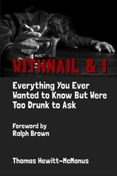Withnail & I: Everything You Ever Wanted to Know But Were Too Drunk to Ask - Hewitt-McManus, Thomas