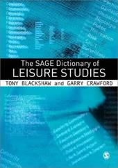 The Sage Dictionary of Leisure Studies - Blackshaw, Tony / Crawford, Garry