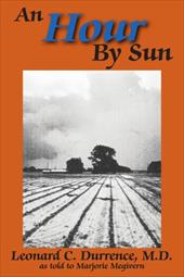 An Hour by Sun - Leonard C. Durrence, M. D.