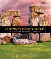 If Stones Could Speak: Unlocking the Secrets of Stonehenge - Aronson, Marc / Pearson, Mike Parker