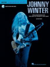 Johnny Winter: A Step-By-Step Breakdown of the Guitar Styles and Techniques of a Blues Legend - Rubin, Dave