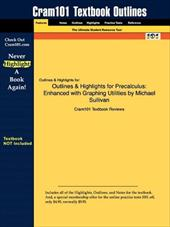 Outlines & Highlights for Precalculus: Enhanced with Graphing Utilities by Michael Sullivan - Cram101 Textbook Reviews / Cram101 Textbook Reviews