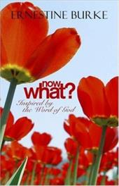 Now What? Inspired by the Word of God - Burke, Ernestine